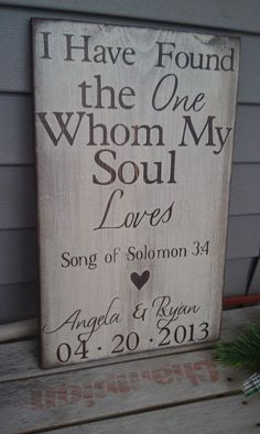 Personalized Engagement Gift, I have found the whom my soul loves, Wedding Art, Wood Sign, Home Decor – Engagement Decoration Wedding Signs, Our Wedding, Dream Wedding, Wedding Programs, Trendy Wedding, Ideas Collage, Personalized Engagement Gifts, Personalized Signs, Here Comes The Bride