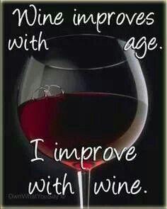I improve with wine