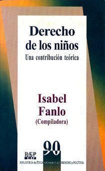 DERECHO DE LOS NIÑOS Una contribución teórica Isabel Fanlo (Comp.)  / ISBN 978-968-476-469-9 La aplicación del léxico de los derechos a los niños constituye un fenómeno histórico relativamente reciente y en continua expansión, tanto en el ámbito jurídico, como en otros contextos disciplinarios.