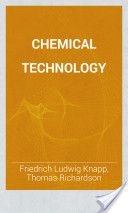 Chemical Technology, Volume 1, Part 4: Acids, Alkalies and Salts (1865, 611) - Friedrich Ludwig Knapp & Thomas Richardson