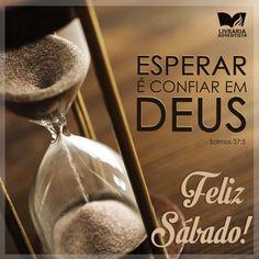 """""""Entrega o teu caminho ao Senhor; confia nEle, e o mais Ele o fará."""" Salmos 37:5 Feliz Sábado na companhia do Senhor!"""