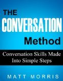 Free Kindle Book -  [Reference][Free] The Conversation Method: Conversation Skills Made Into Simple Steps (Conversation Starters, Conversation Skills, Conversation Topics Book 2) Check more at http://www.free-kindle-books-4u.com/referencefree-the-conversation-method-conversation-skills-made-into-simple-steps-conversation-starters-conversation-skills-conversation-topics-book-2/