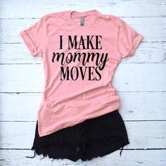 Mom Shirt I Make Mommy Moves I Make Money Moves Shirt Funny Mom Shirt Gift for New Mom Mothers - Funny Shirts Humor - Ideas of Funny Shirts Humor - Mom Shirt I Make Mommy Moves I Make Money Moves Shirt Funny Mom Shirt Gift for New Mom Mother's Vinyl Shirts, Mom Shirts, Cute Shirts, Teacher Shirts, Baby Shirts, Cardi B Shirt, Diy Shirt, Funny Shirts Women, T Shirts For Women