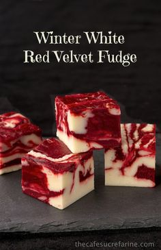 The Café Sucré Farine: Winter White Red Velvet Fudge