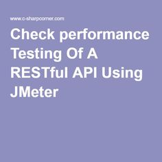 Check performance Testing Of A RESTful API Using JMeter