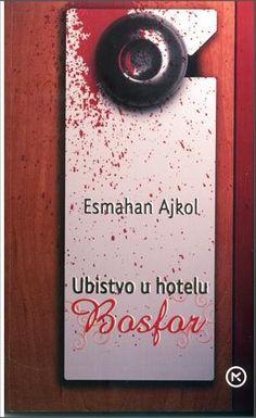 Ubistvo u hotelu Bosfor - Esmahan Ajkol. Books To Read, Pdf, Reading, Movies, Style, Films, Stylus, Reading Books, Film