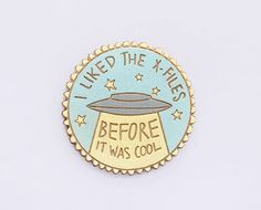 Hey, I found this really awesome Etsy listing at https://www.etsy.com/listing/241482135/i-liked-the-x-files-before-it-was-cool