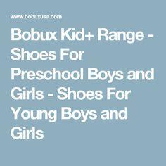 Bobux Kid+ Range - Shoes For Preschool Boys and Girls - Shoes For Young Boys and Girls