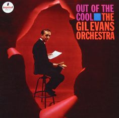 "Gil Evans: Out Of The Cool   Label: Impulse A-4   12"" LP 1961  Design: Robert Flynn   Photo: Arnold Newman"