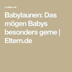 Babylaunen: Das mögen Babys besonders gerne  | Eltern.de