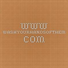 www.washyourhandsofthem.com