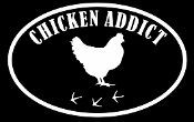Chicken Addict vinyl window decal~ I need one of these for each vehicle!!