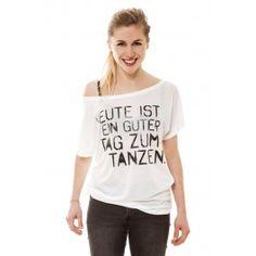 """closh.de   EASY TEE """"Heute ist ein guter Tag zum Tanzen"""" - Shirts - Frauen"""