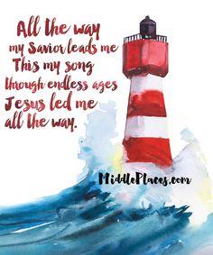 All the way my Savior leads me...