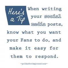 When writing your social media posts, know what you want your Fans to do, and make it easy for them to respond. Know What You Want, Want You, Social Media Marketing, Polka Dots, Fans, Management, Posts, Writing, How To Make