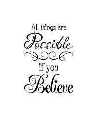 All Things Are Possible If You Believe vinyl wall by glassden
