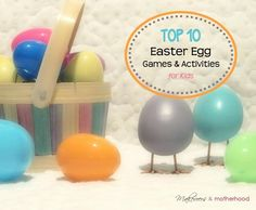 Top 10 Easter Egg Games & Activities;  www.makeoversandmotherhood.com