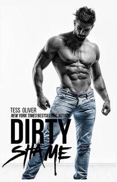Dirty Shame : A Bad Boy Romance (Bluefield Bad Boys Book 1) - Tess Oliver