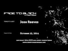 Ep.142 FADE to BLACK Jimmy Church w/ Josh Reeves, The Global Reality LIVE on air - Published on Oct 18, 2014 Josh Reeves, of The Global Reality joins us for a very animated conversation covering Ebola in Dallas, ISIS, 9-11, Sandy Hook, UFO...and who is really running the world today...all that and we also cover the 220,000 year old Rockwall in Dallas, TX...oh yeah...and we also ask Josh the question: what would have to happen for the people of Texas to give up their right to... #f2b #KGRA