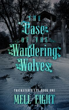 The Case of the Wandering Wolves (Trickster's Eye #1) | Gay Book Reviews – M/M Book Reviews