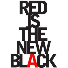 Red Is The New Black ❤ liked on Polyvore featuring text, words, backgrounds, quotes, decorations, fillers, magazine, phrase, saying and article
