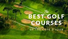 A guide of the Golf Courses in the French Riviera Public Golf Courses, Best Golf Courses, St Andrews Golf Club, Westerns, Famous Saints, Coeur D Alene Resort, Augusta Golf, Golf Course Reviews, Villa