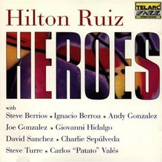 Although the extraordinary pianist Hilton Ruiz made many superb recordings in his short career, none is more iconic than Heroes and it is not simply for the stellar line-up on the disc, but for the unbridled genius of Mr. Ruiz's playing.