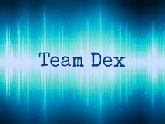More Fan art by me! Personally Dex is not my favorite character but I found an awesome background and he just CAN'T be left out! Team Dex!