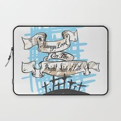 #montypython #lifeofbrian #alwayslookonthebrightsideoflife Protect your laptop with a unique Society6 Laptop Sleeve. Our form fitting, lightweight sleeves are created with high quality polyester - optimal for vibrant color absorption. The design is printed on both sides to fully showcase the artwork while keeping your gear protected. Pulling back the YKK zipper, you'll find the interior is fully lined with super soft, scratch resistant micro-fiber.