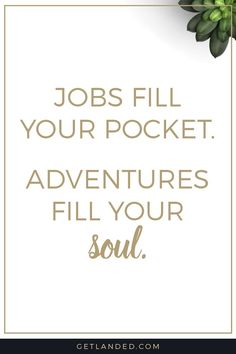 Nice Career Quotes | Inspirational Quotes | Job Search | Resume Tips | Career  Advice | Adventure