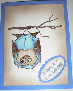 One of Those Days by Nan Cee's - Cards and Paper Crafts at Splitcoaststampers