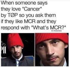 id be piSSED YOU HAVE NO IDEA MCR IS LYFE M8