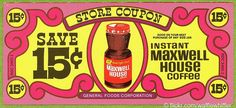 """""""Maxwell House""""    [Here's a breakfast treat for your Saturday morning. """"Good to the last drop,"""" of course, here's a vintage Maxwell House Instant Coffee coupon. This is probably from the early 1970s or maybe late 1960s.]    [Photo by ~Waffle Whiffer~ (Brandon)  July 18 2009]"""