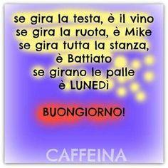 Buongiorno, Buon Lunedì di vero cuore a tutti gli amici # ...