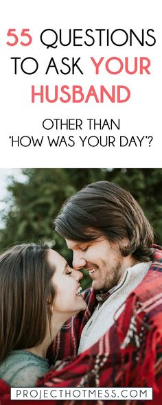 Sick of asking your husband 'How was your day?' and other boring questions? Kick off some awesome conversations with these 55 Questions to Ask Your Husband. #marriagetips #marriageadvice #relationshipgoals