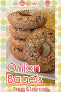 Onion Bagels. YUM! Paleo, low-carb, gluten free! By Jenny at www.AuNaturaleNutrition.com