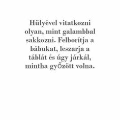 Gondolatok, bölcsességek, idézetek... Jokes Quotes, Funny Quotes, Life Quotes, Positive Life, Positive Thoughts, Good Sentences, Everything Funny, English Quotes, Picture Quotes