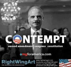 Eric Holder: Contempt...Arrogant...criminal