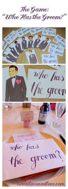 """Who Has the Groom?""  For this game I googled a picture of a tuxedo and printed it out, then I flipped through magazines and cut out fun celebrity faces and glued them on the tuxedos.  For Jen's future hubby, Brandon, I cut out a little heart that said ""I love Jen.""  Then put all the ""men"" in envelopes and put them at each place setting.  Make sure to have a post-it note on the envelopes with the name of who's inside (especially for the groom).  Whichever guest gets the groom, wins a prize!"
