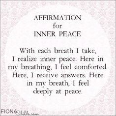 My website: http://www.fionachilds.com  Here is an affirmation that I wrote yesterday.  I sat by myself for the first time in many many many days.  I have three children of my own and also two nephews that I care for several days of the week and so there is very little time for me to be alone.  As I sat in the peace of just my own being this came to me and I want to share it with you. Being alone from time-to-time is so important for us to recalibrate and reset...