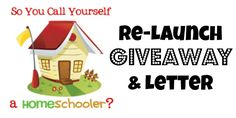 So You Call Yourself a Homeschooler? is relaunching as a group site with Re-Launch Giveaway & Letter