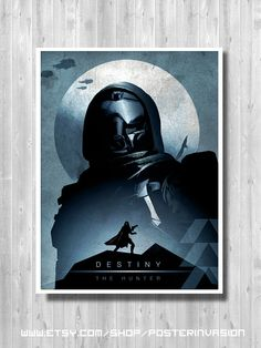 Hunter DESTINY poster Destiny poster The Hunter by PosterInvasion