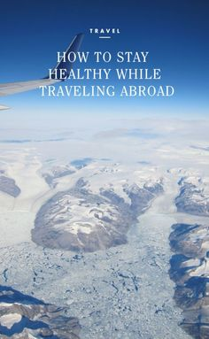 How to Stay Healthy While Traveling Abroad Travel Advice, Travel Guides, Travel Tips, Travel Hacks, Solo Travel, Time Travel, Travel Abroad, Wanderlust Travel, Oh The Places You'll Go