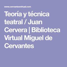 Teoría y técnica teatral / Juan Cervera | Biblioteca Virtual Miguel de Cervantes