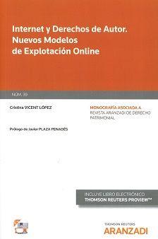 Internet y derechos de autor : nuevos modelos de explotación online / Cristina Vicent López