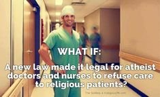 Sounds like fair is fair.  Let the religious be treated as they treat others.