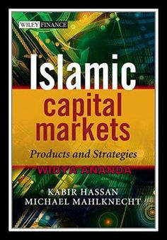Islamic Capital Markets: Products and Strategies Hardcover  by Kabir Hassan (Author), Michael Mahlknecht (Author  Product Details 	Hardcover: 480 pages 	Publisher: Wiley; 1 edition (Language: English 	ISBN-10:  	ISBN-13: 978- 	Product Dimensions: 6.8 x 1.3 x 9.9 inches   Islamic Finance has experienced rapid growth in recent years, showing significant innovation and sophistication, and producing a broad range of investment products which are not limited to the complete replication of…