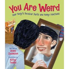 "You Are Weird: Your Body's Peculiar Parts and Funny Functions by Diane Swanson is a great support for a unit on the human body, but also stands alone with high-interest subtopics like ""Flaky Birthday Suit."" Did you know we shed 35,000 skin cells each minute? Swanson's writing has plenty of voice and she makes it clear how weird (and special) we are as humans."