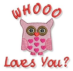Whoo Loves You? 2 Sizes! | Words and Phrases | Machine Embroidery Designs | SWAKembroidery.com Lynnie Pinnie