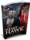 Free Kindle Book -  [Nonfiction][Free] The Heart Of The Hawk:: An Alpha Male Series Of Shapeshifter Novels (Book 1) Check more at http://www.free-kindle-books-4u.com/nonfictionfree-the-heart-of-the-hawk-an-alpha-male-series-of-shapeshifter-novels-book-1/